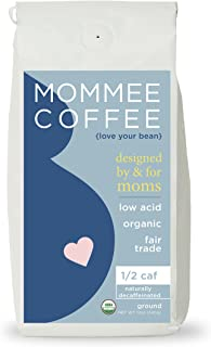 Mommee Coffee - Half Caff, Low Acid Coffee | Ground, Organic | Fair Trade, Water Processed - 12oz.