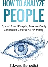 How To Analyze People: Speed Read People, Analyze Body Language & Personality Types