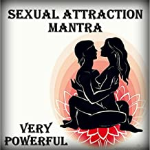 Sexual Attraction Mantra : Very Powerful