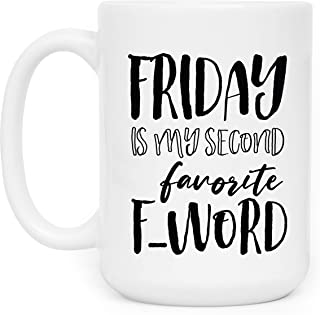Funny Coffee Mug Friday is My Second Favorite F Word Funny Gift For Women BFF Men Coffee Mug Tea Cup Office Co-Workers Student Gifts   15 oz