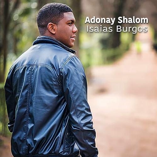 Amazon.com: Adonay Shalom: Isaias Burgos: MP3 Downloads