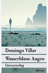Wasserblaue Augen: Kriminalroman. Ein Fall für Inspektor Leo Caldas (1) (Unionsverlag Taschenbücher) (German Edition) Formato Kindle