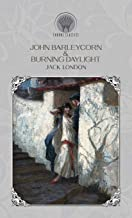 John Barleycorn & Burning Daylight (Throne Classics)