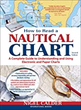 How to Read a Nautical Chart, 2nd Edition (Includes ALL of Chart #1): A Complete Guide to Using and Understanding Electron...