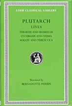 Plutarch Lives, I, Theseus and Romulus. Lycurgus and Numa. Solon and Publicola (Loeb Classical Library®) (Volume I)