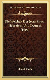 Die Weisheit Des Jesus Sirach Hebraisch Und Deutsch (1906)