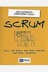 Scrum, czyli jak robic dwa razy wiecej, dwa razy szybciej Paperback