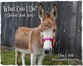 What Can I Do? A Donkey-Donk Story (Book 1)