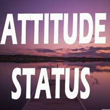 Attitude Status Latest 2018