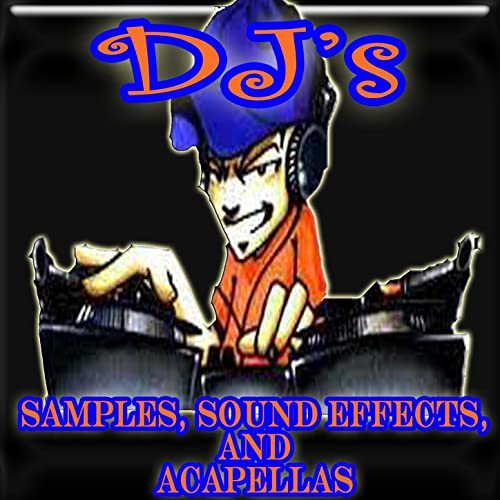 DJ's Samples, Sound Effects, and Acapellas by Party Mix DJ's on