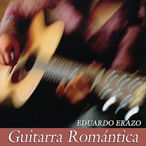 Guitarra Romántica de Eduardo Erazo en Amazon Music - Amazon.es