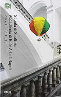 Scuola di scultura. Accademia di Belle arti di Napoli. Anno accademico 2017/18-2018/19 (Arte contemporanea)