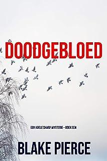 Doodgebloed (Een Adele Sharp Mysterie – Boek Een)