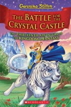 The Battle for Crystal Castle (Geronimo Stilton and the Kingdom of Fantasy #13) (13)