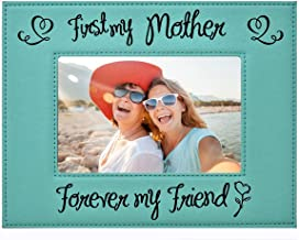 "MOM / MOTHER GIFT ~ ""First my Mother – Forever my Friend"" Custom Engraved Leatherette Picture Frame - Mother's Day Gift, Mom Birthday Gift, Mom Christmas Gift for Mom from Daughter Son (4x6, Teal)"