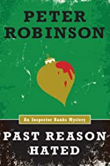 Past Reason Hated (An Inspector Banks Mystery) (Inspector Banks series Book 5) Kindle Edition