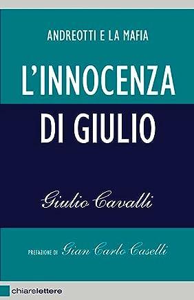 Linnocenza di Giulio: Andreotti e la mafia