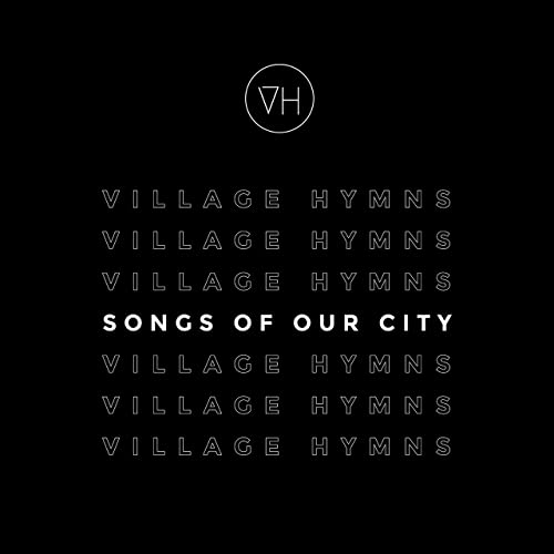 Village Hymns - Songs of Our City (2019)