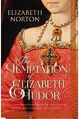 The Temptation of Elizabeth Tudor (Great Lives) Kindle Edition