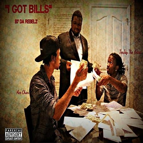 i got bills