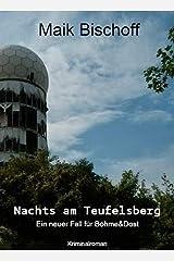 Nachts am Teufelsberg: Ein neuer Fall für Böhme & Dost Kindle Ausgabe
