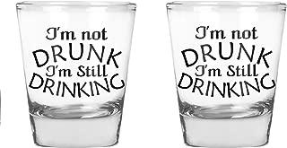 I'm Not Drunk, I'm Still Drinking - Funny Birthday Gift - 1.75 OZ Shot Glass (2)