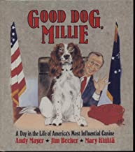 Good Dog, Millie : A Day in the Life of America's Most Influential Canine