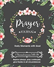 The Prayer Journal: 6 Month Journal for Prayer, Gratitude, Bible Study and Connection with God