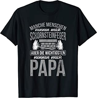 Schornsteinfeger Kaminkehrer Papa Herren Schornsteinfeger Und Papa Kaminkehrer Vater Schornsteinfeger T-Shirt