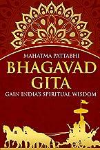 BHAGAVAD GITA: Gain India's Spiritual Wisdom