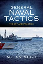 General Naval Tactics: Theory and Practice (Blue & Gold Professional Library)