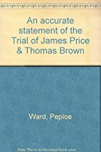 An accurate statement of the Trial of James Price & Thomas Brown