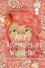 Alices Adventures in Wonderlan: Annotated (English Edition)