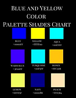 Blue and Yellow Color Palette Shades Chart: A Reference Coffee Table Picture Fashion Art Style Guidebook with over 350 Color Hex Code Names, Hexadecimal ... of Blue and Yellow Colors (English Edition)