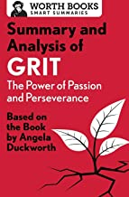 Summary and Analysis of Grit: The Power of Passion and Perseverance: Based on the Book by Angela Duckworth (Smart Summaries)