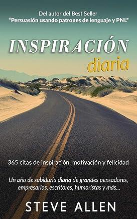 Inspiración diaria - Un año de sabiduría diaria de grandes pensadores, empresarios, escritores, humoristas y más: 365 citas de inspiración, motivación y felicidad