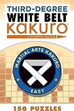Third-Degree White Belt Kakuro (Martial Arts Puzzles Series)