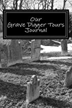 Our Grave Digger Tours Journal