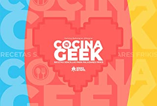 Cocina Geek: Recetas sencillas para paladares frikis