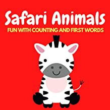Safari Animals Fun With Numbers And First Words: Fun Ultimate Learn to Count Numbers First Words Safari Jungle Animals Kid...
