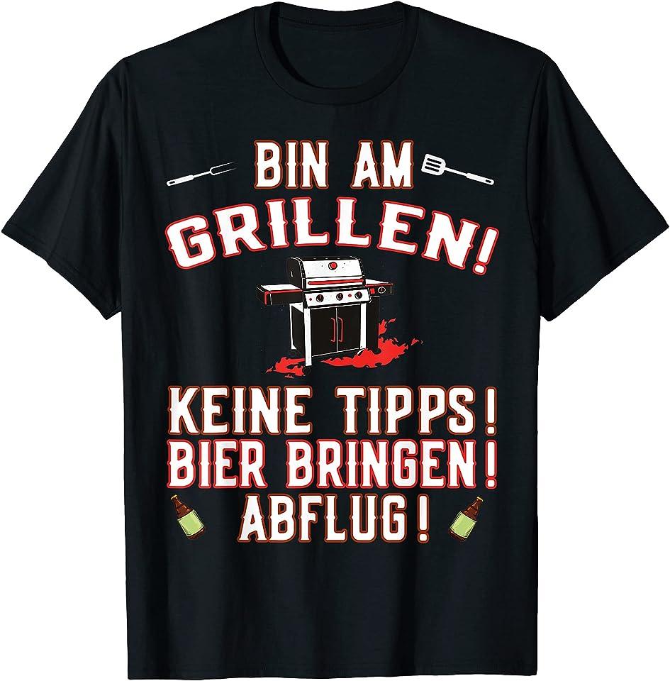Herren Bin am Grillen! Keine Tipps! Bier bringen! Abflug! - Griller T-Shirt