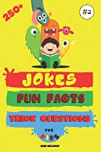 250+ Jokes, Fun Facts & Trick Questions For Kids (Hilario's Books For Kids vol.2)