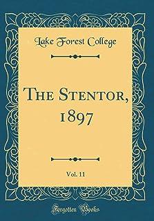 The Stentor, 1897, Vol. 11 (Classic Reprint)