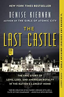 The Last Castle: The Epic Story of Love, Loss, and American Royalty in the Nation`s Largest Home