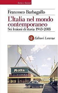 L'Italia nel mondo contemporaneo. Sei lezioni di storia 1943-2018