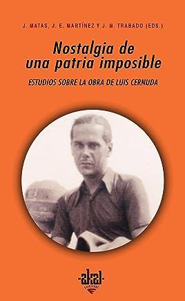 Nostalgia de una patria imposible : estudios sobre la poesía de Luis Cernuda