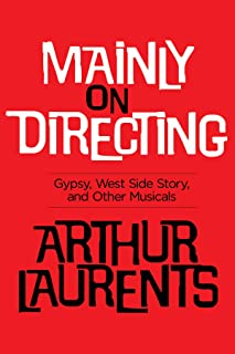 Mainly on Directing: Gypsy, West Side Story and Other Musicals (Applause Books)