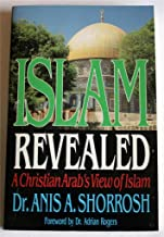 Islam Revealed: A Christian Arab's View of Islam