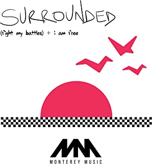 Surrounded (Fight My Battles) + I Am Free