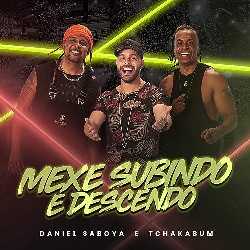 Mexe Subindo E Descendo Explicit By Daniel Saboya Tchakabum On